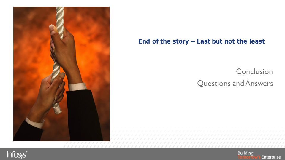 End of the story – Last but not the least Conclusion Questions and Answers