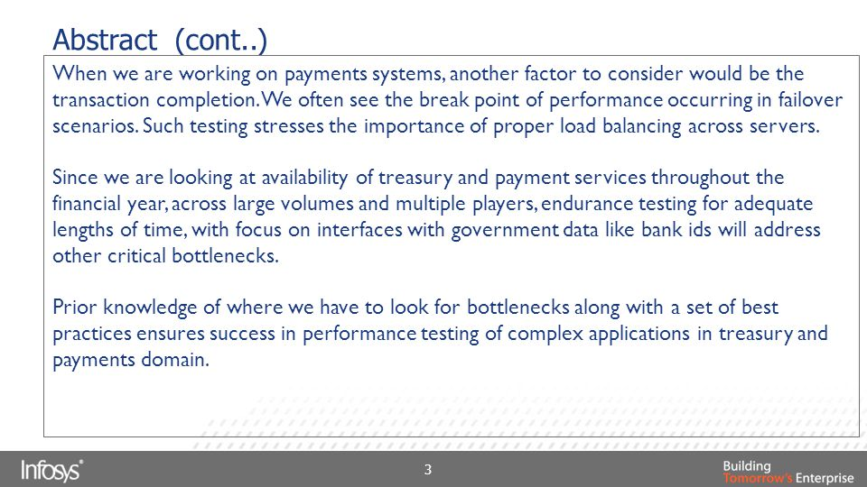 Abstract (cont..) When we are working on payments systems, another factor to consider would be the transaction completion. We often see the break poin