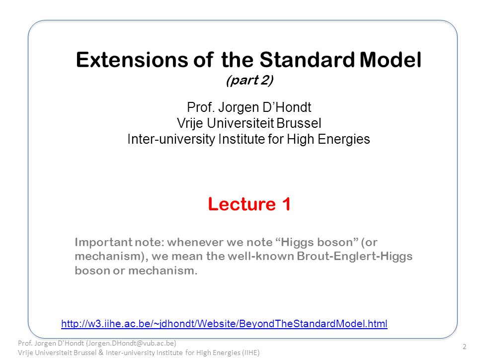 Extensions of the Standard Model (part 2) Prof.