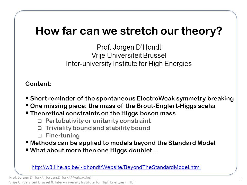 How far can we stretch our theory.Prof.
