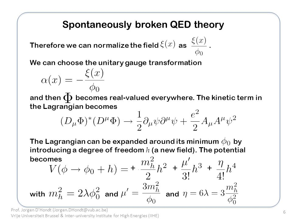 Spontaneously broken QED theory Therefore we can normalize the field as.