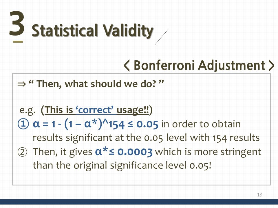 3 Statistical Validity Then, what should we do.e.g.