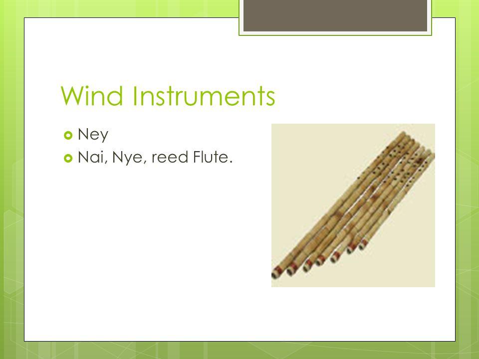Wind Instruments Ney Nai, Nye, reed Flute.