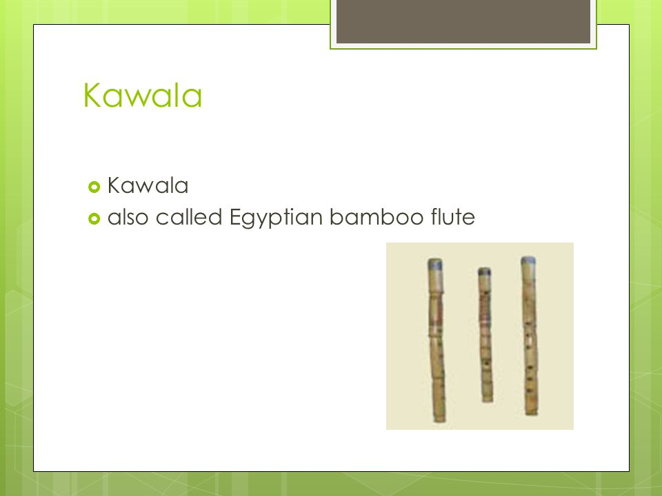 Kawala also called Egyptian bamboo flute