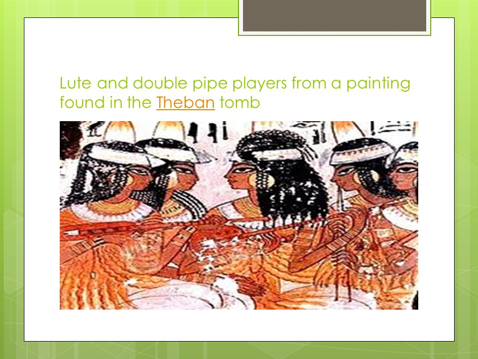 Lute and double pipe players from a painting found in the Theban tombTheban
