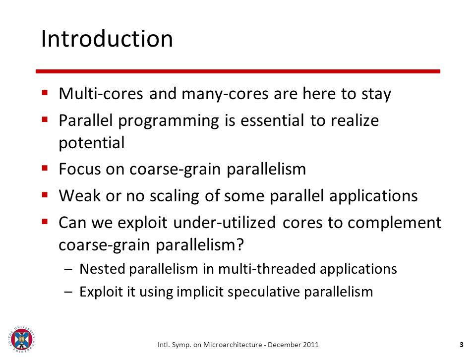 Complementing User-Level Coarse-Grain Parallelism with Implicit Speculative Parallelism Nikolas Ioannou, Marcelo Cintra School of Informatics University of Edinburgh