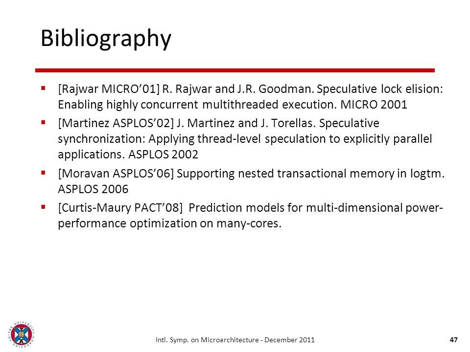 Intl. Symp. on Microarchitecture - December 201147 Bibliography [Rajwar MICRO01] R.