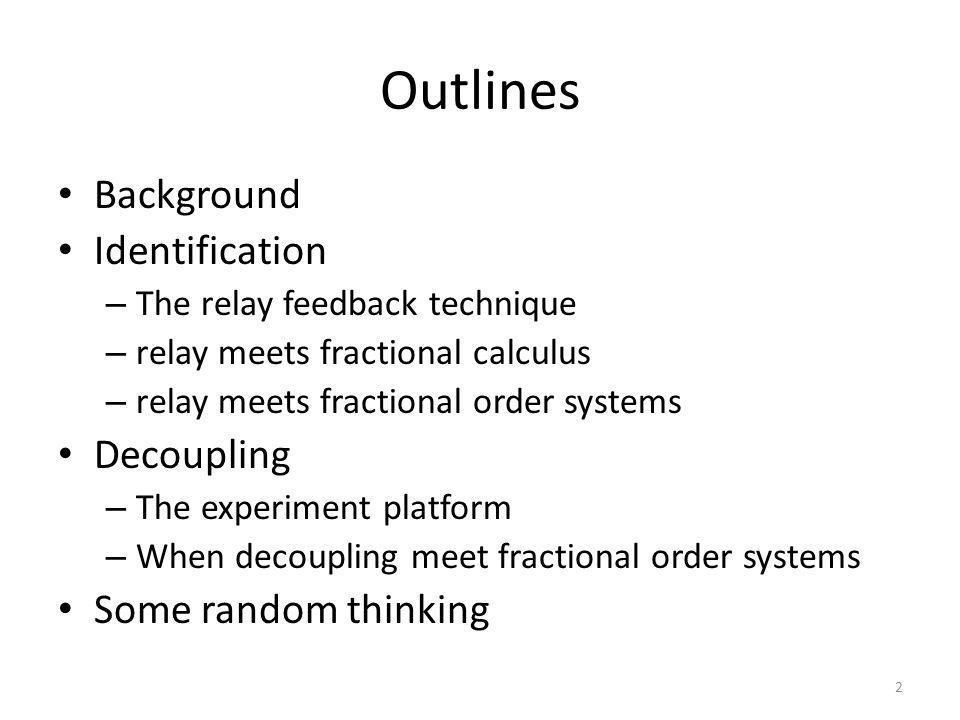 Block diagrams 13 Relay with integer order integrator Relay with fractional order integrator -H + -