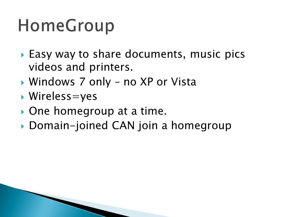 Easy way to share documents, music pics videos and printers.