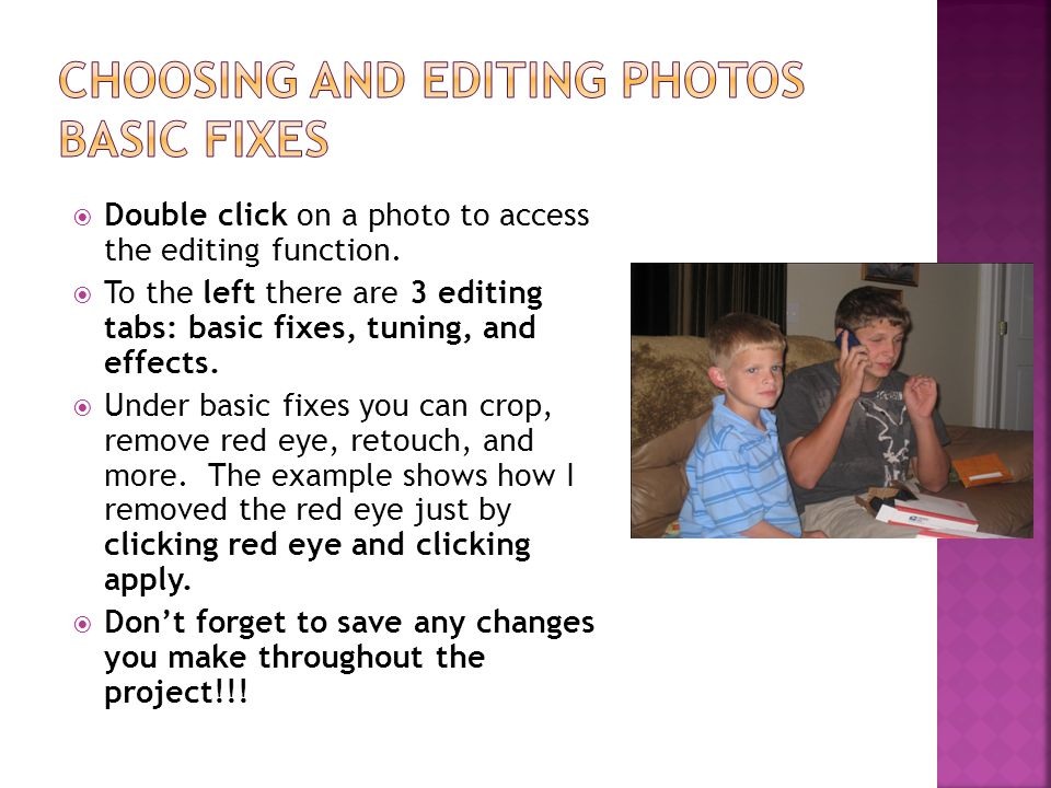 Double click on a photo to access the editing function.