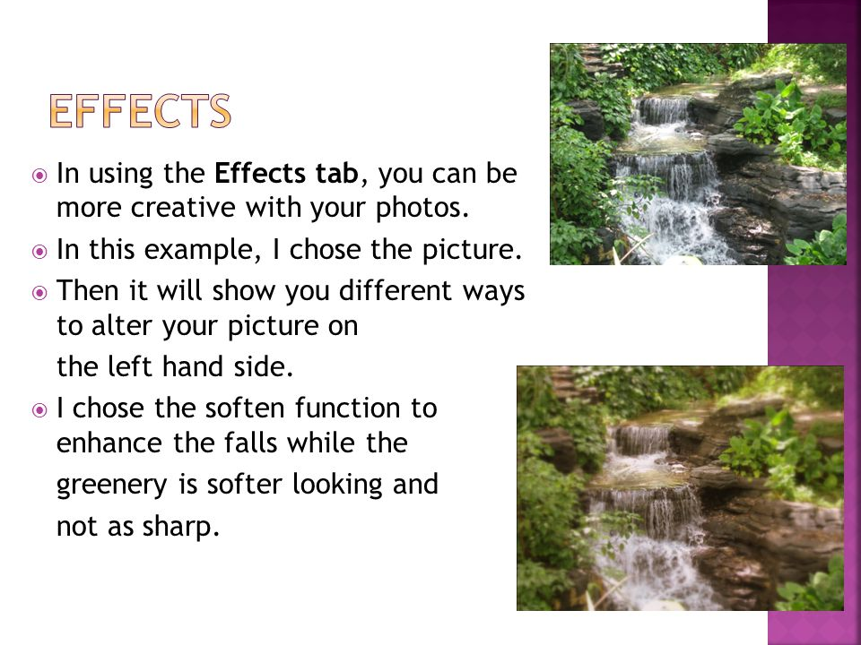 In using the Effects tab, you can be more creative with your photos.
