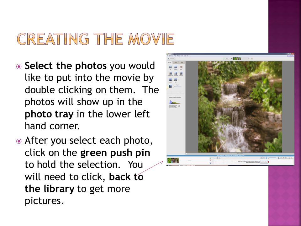 Select the photos you would like to put into the movie by double clicking on them.