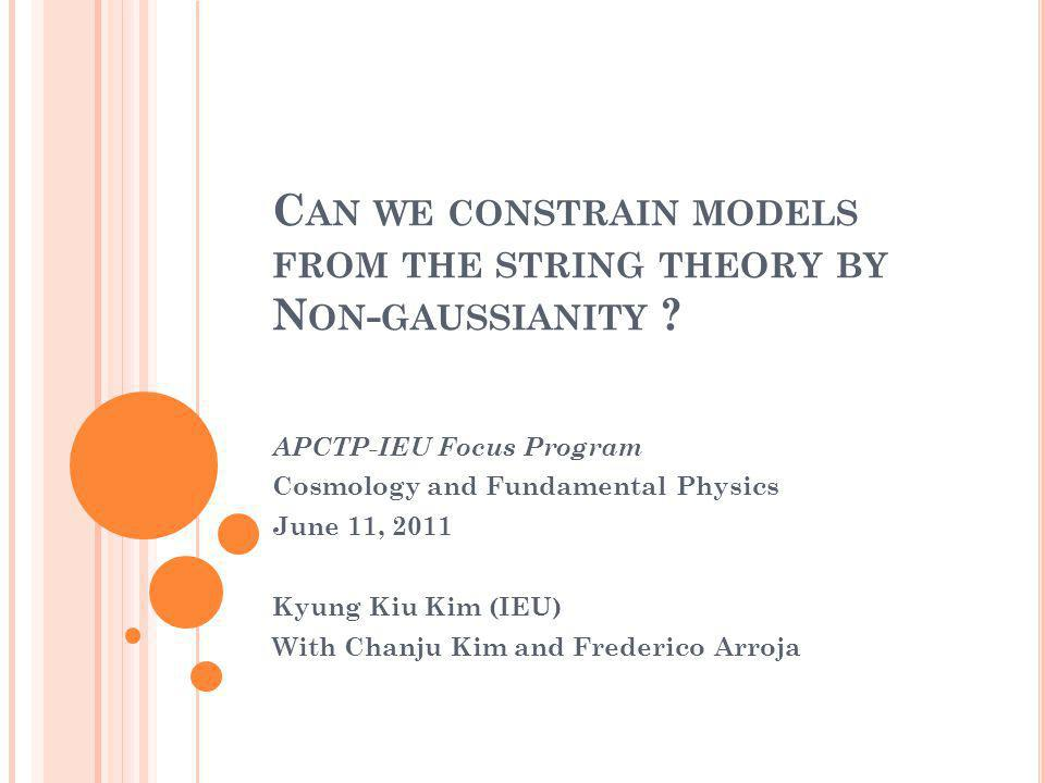 C AN WE CONSTRAIN MODELS FROM THE STRING THEORY BY N ON - GAUSSIANITY .