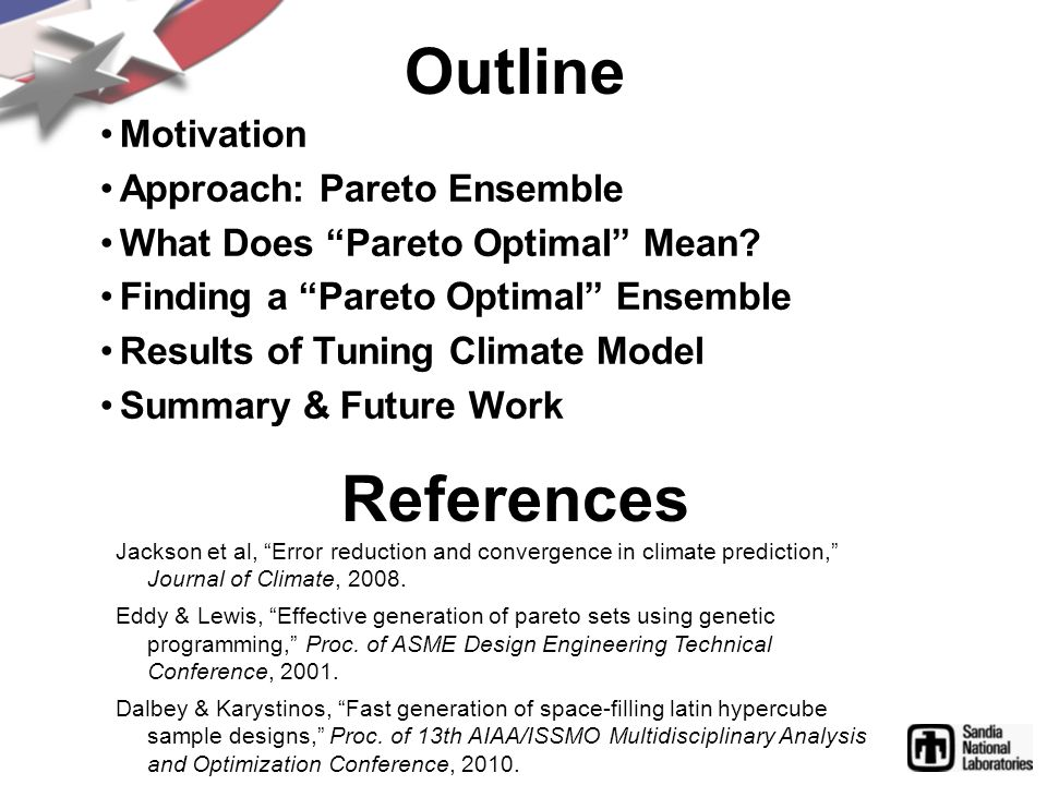 Outline Motivation Approach: Pareto Ensemble What Does Pareto Optimal Mean? Finding a Pareto Optimal Ensemble Results of Tuning Climate Model Summary
