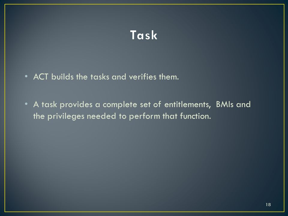ACT builds the tasks and verifies them.