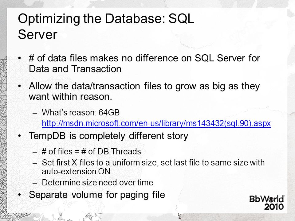 Optimizing the Database: SQL Server # of data files makes no difference on SQL Server for Data and Transaction Allow the data/transaction files to gro