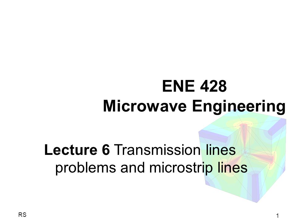 1 RS ENE 428 Microwave Engineering Lecture 6 Transmission lines problems and microstrip lines
