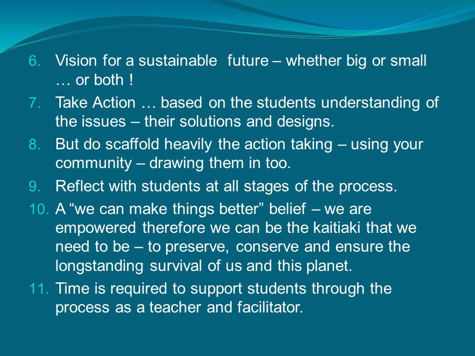 6. Vision for a sustainable future – whether big or small … or both .