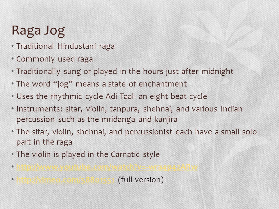 Raga Jog Traditional Hindustani raga Commonly used raga Traditionally sung or played in the hours just after midnight The word jog means a state of en