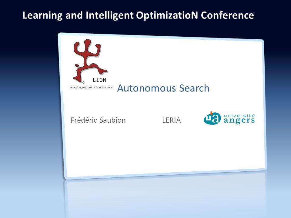 Frédéric Saubion LERIA Learning and Intelligent OptimizatioN Conference Autonomous Search