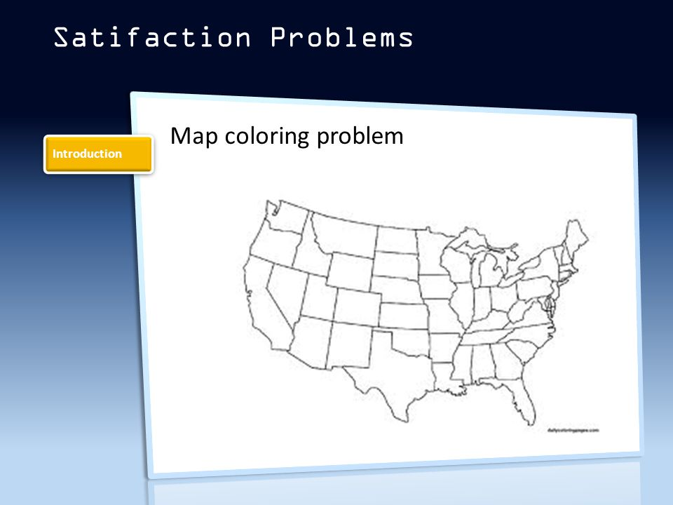 Introduction Map coloring problem Satifaction Problems