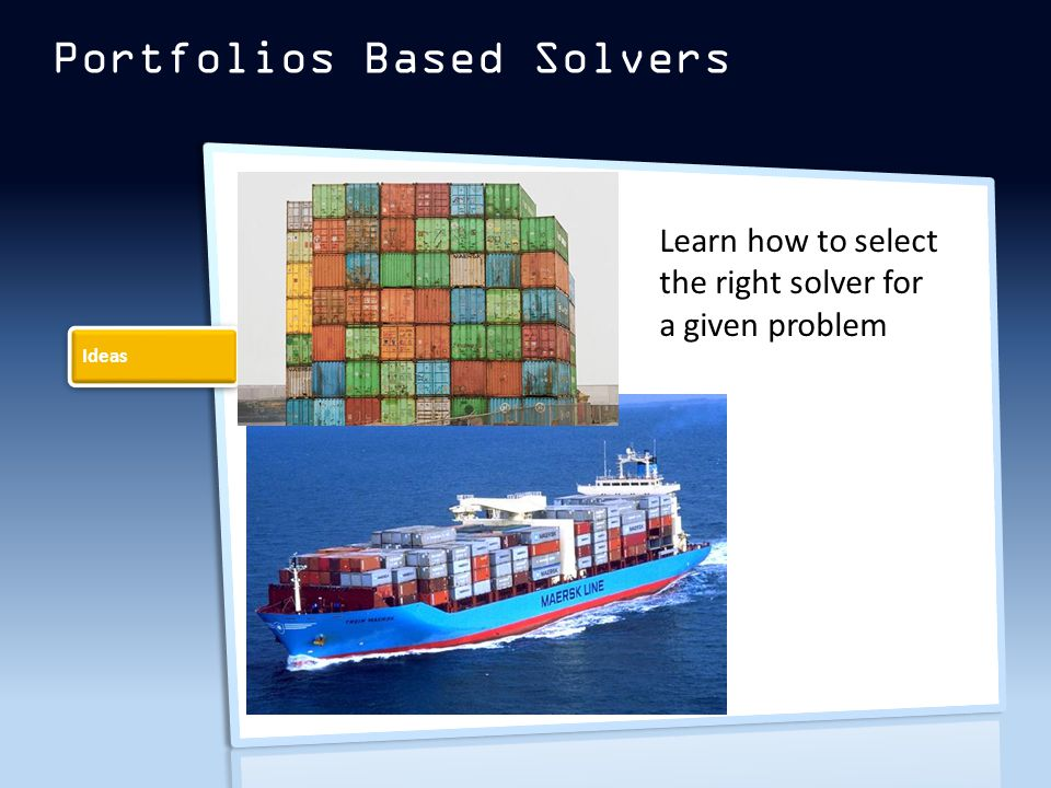 Portfolios Based Solvers Ideas Learn how to select the right solver for a given problem