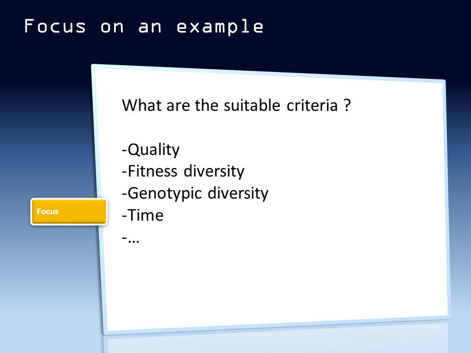 Focus on an example What are the suitable criteria .