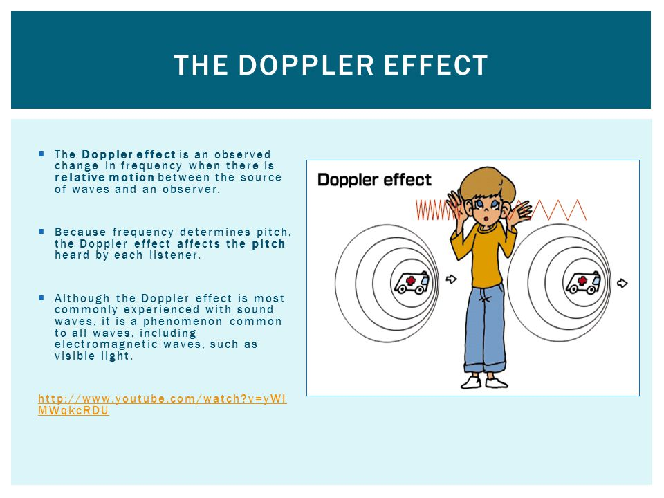 The Doppler effect is an observed change in frequency when there is relative motion between the source of waves and an observer.