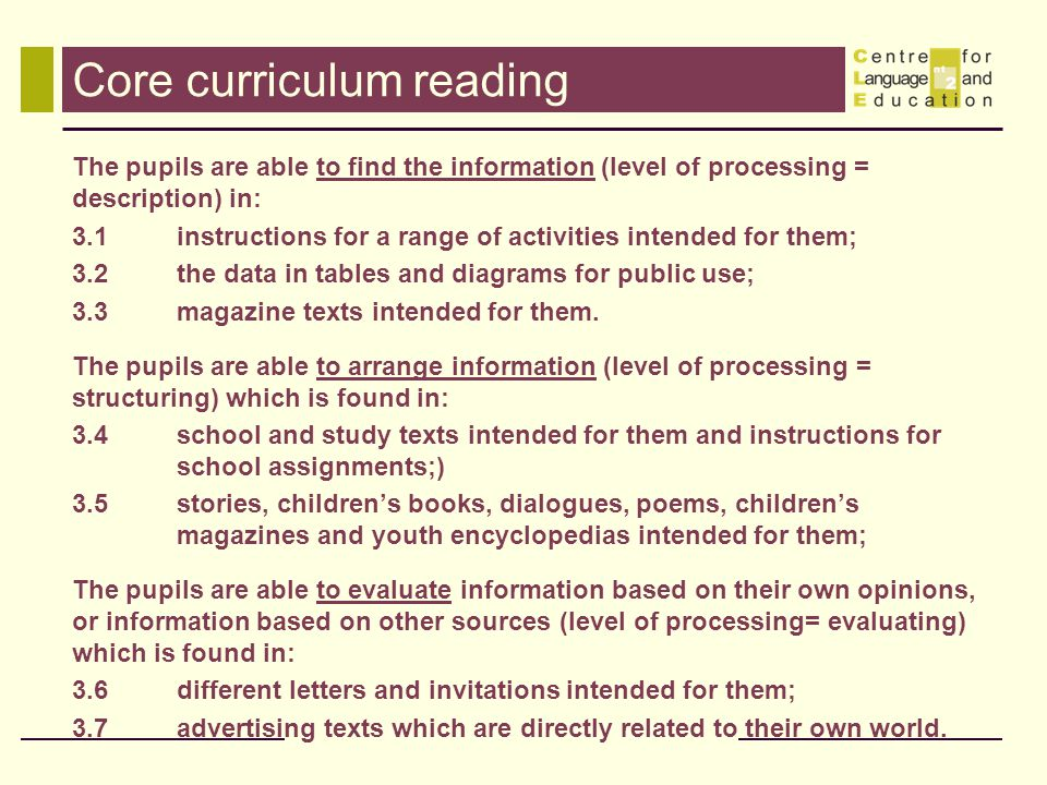 Core curriculum reading The pupils are able to find the information (level of processing = description) in: 3.1instructions for a range of activities