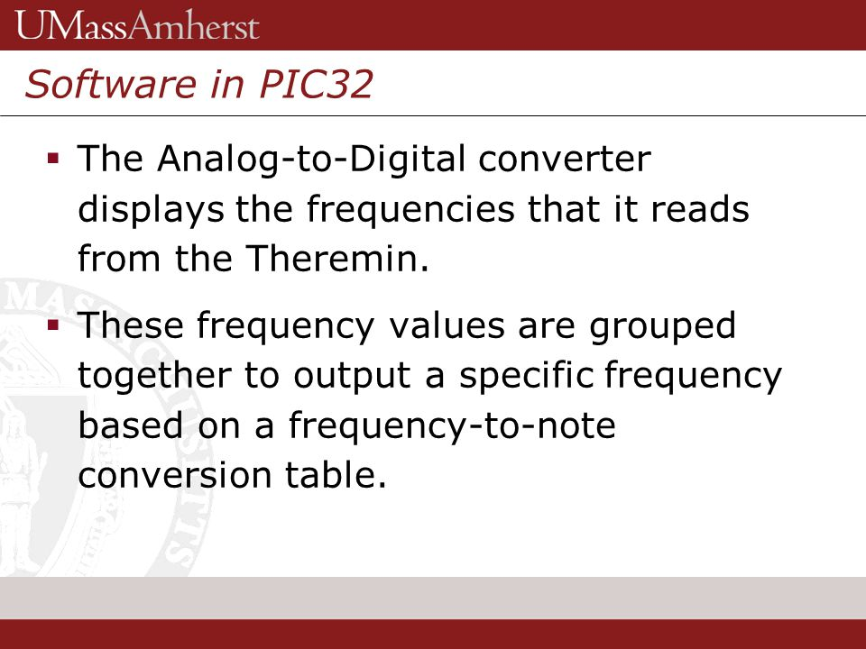 12 Grenzebach Glier & Associates, Inc. Software in PIC32 The Analog-to-Digital converter displays the frequencies that it reads from the Theremin. The