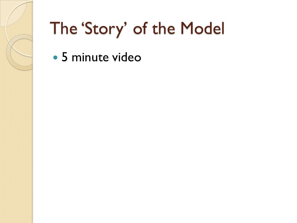 The Story of the Model 5 minute video