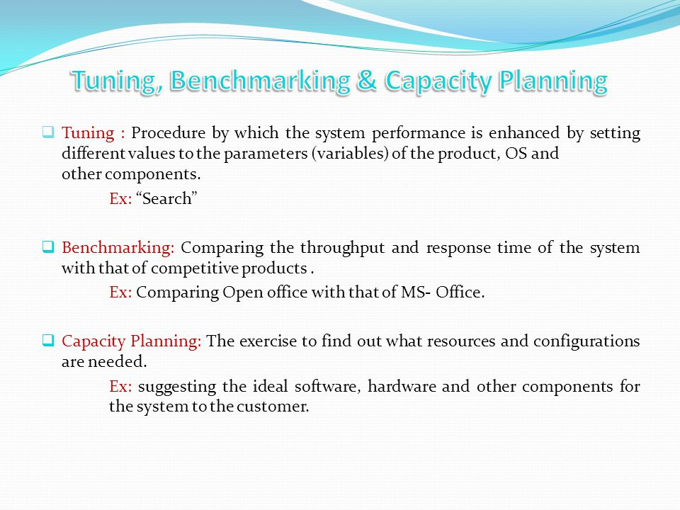 Tuning : Procedure by which the system performance is enhanced by setting different values to the parameters (variables) of the product, OS and other