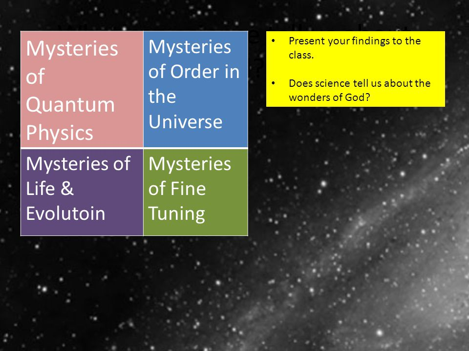 How can science suggest that God exists.Choose 2 topics.