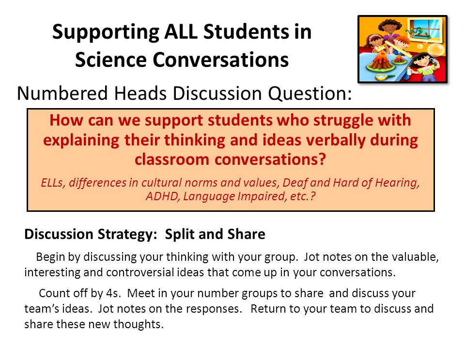 Supporting ALL Students in Science Conversations How can we support students who struggle with explaining their thinking and ideas verbally during classroom conversations.