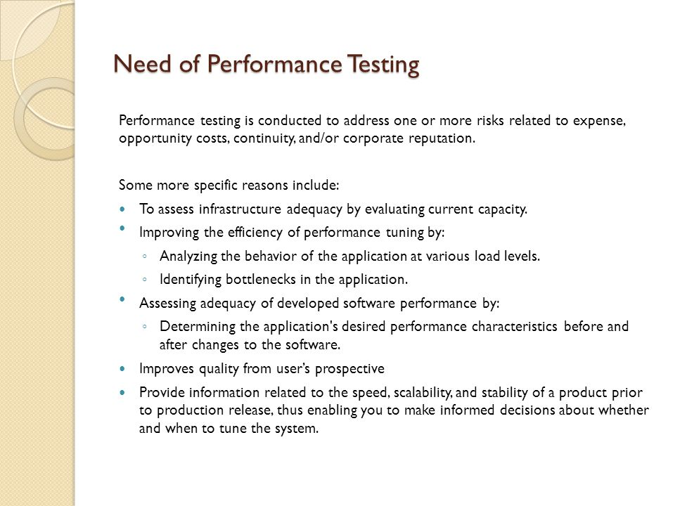 Types of Performance Testing Volume/Load testing - This subcategory of performance testing is focused on determining or validating performance characteristics of the system or application under test when subjected to workloads and load volumes anticipated during production operations.
