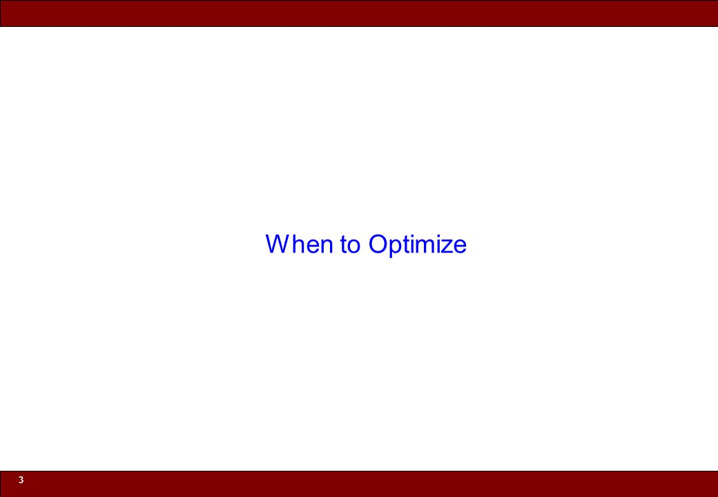 © 2010 Noah Mendelsohn When to optimize Know your performance goals –Dont create a complex implementation if simple is fast enough –E.g.