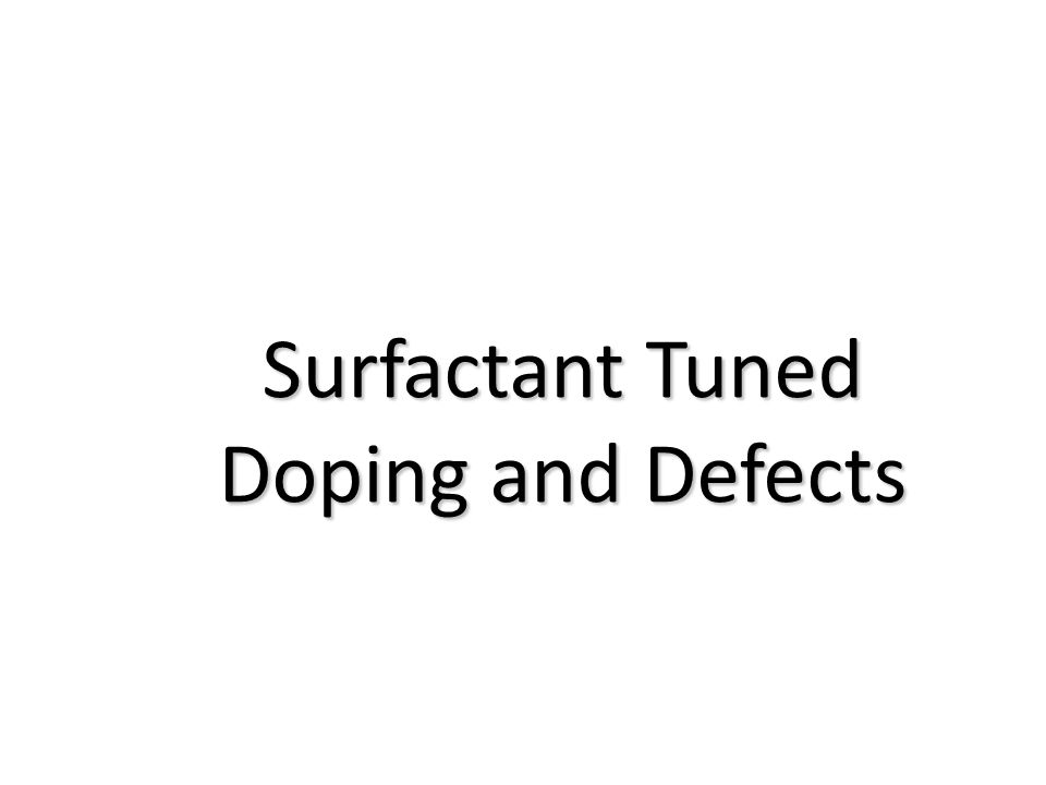 Surfactant Tuned Doping and Defects