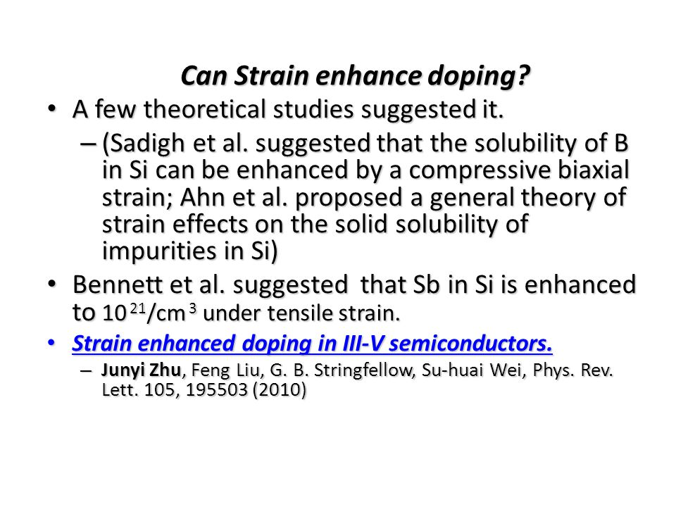Another Type of Problem Enhance interstitial doping and reduce substitutional doping.