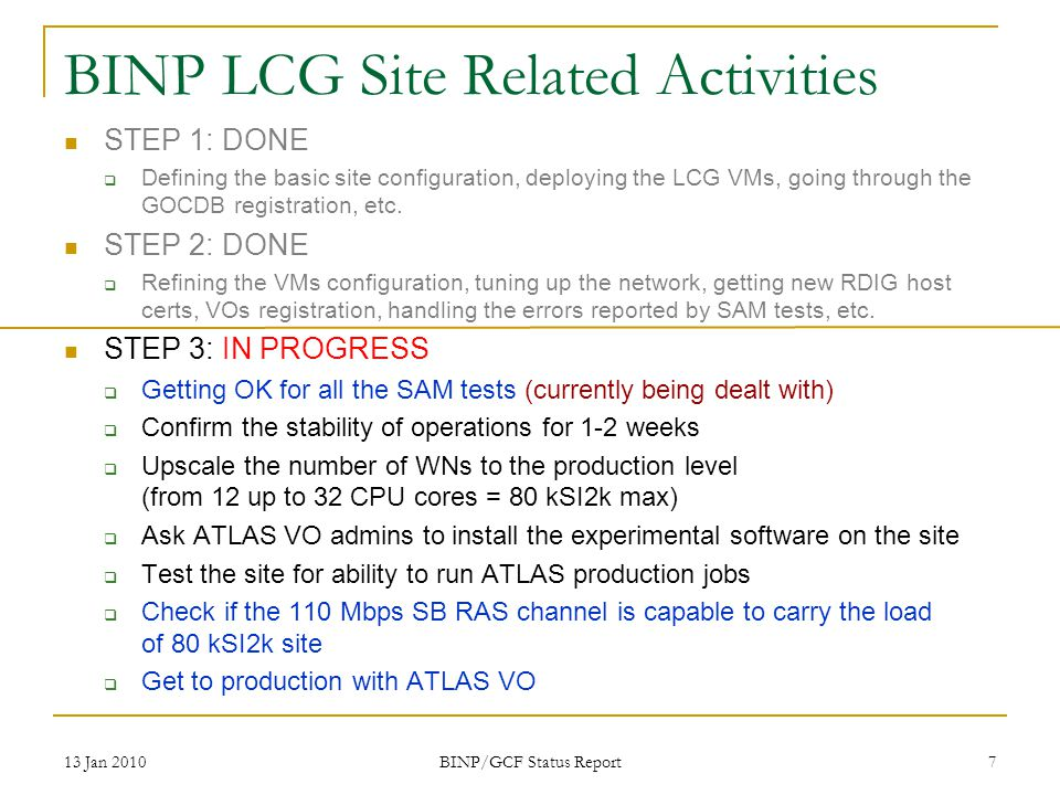 BINP LCG Site Related Activities STEP 1: DONE Defining the basic site configuration, deploying the LCG VMs, going through the GOCDB registration, etc.