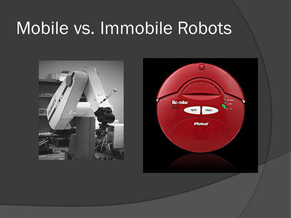 Mobile vs. Immobile Robots