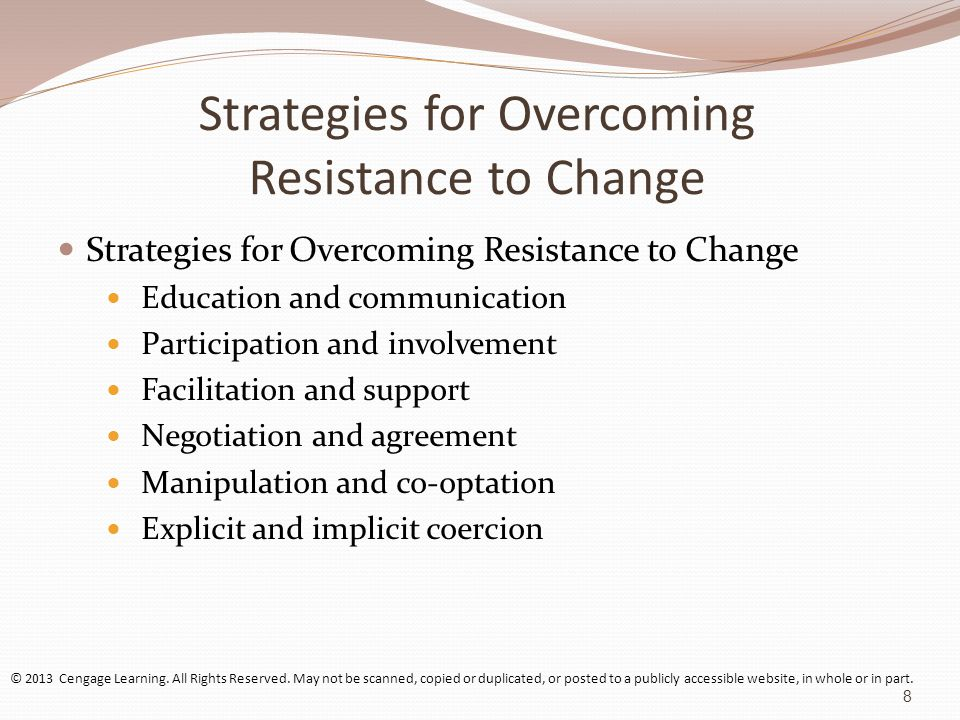 Strategies for Overcoming Resistance to Change Education and communication Participation and involvement Facilitation and support Negotiation and agre