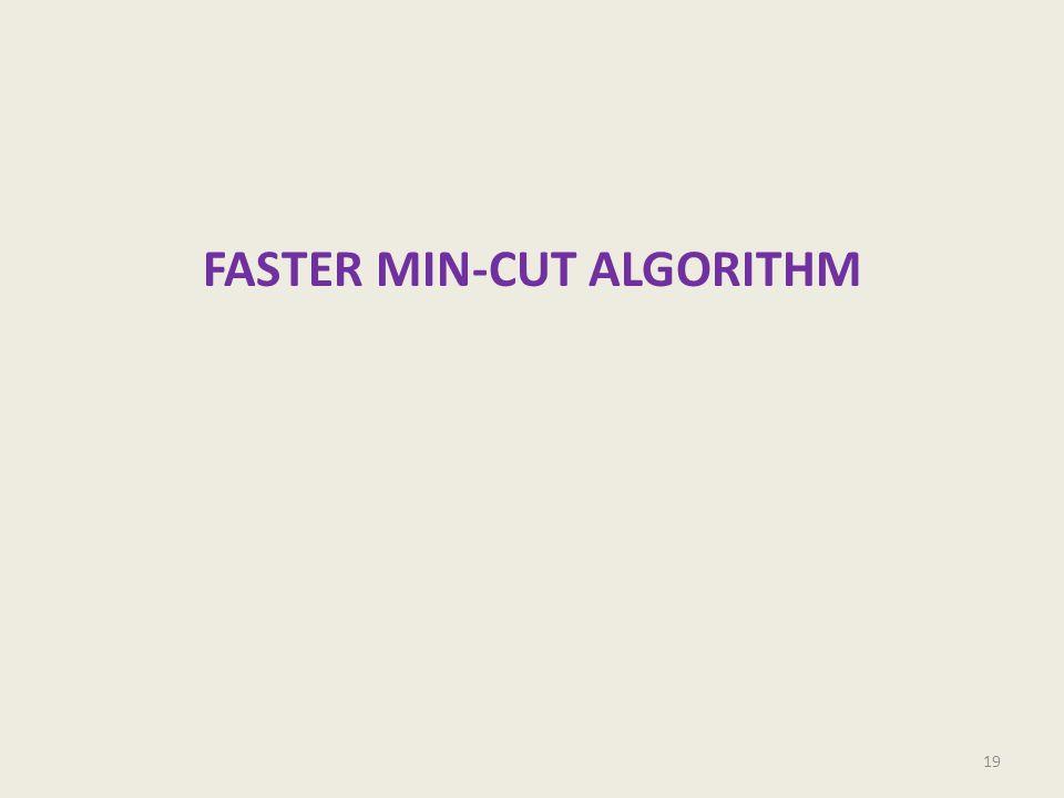 FASTER MIN-CUT ALGORITHM 19