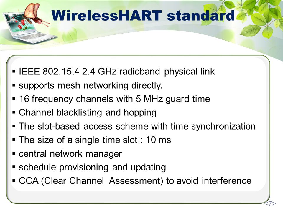 WirelessHART standard IEEE 802.15.4 2.4 GHz radioband physical link supports mesh networking directly.
