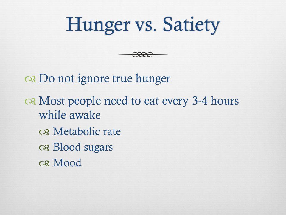 Hunger vs. SatietyHunger vs.