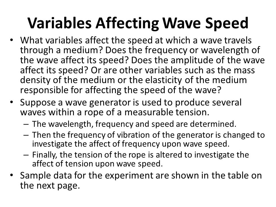 Variables Affecting Wave Speed What variables affect the speed at which a wave travels through a medium.