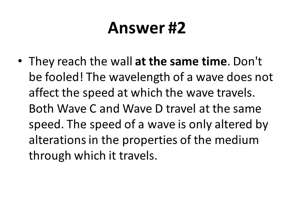 Answer #2 They reach the wall at the same time.Don t be fooled.