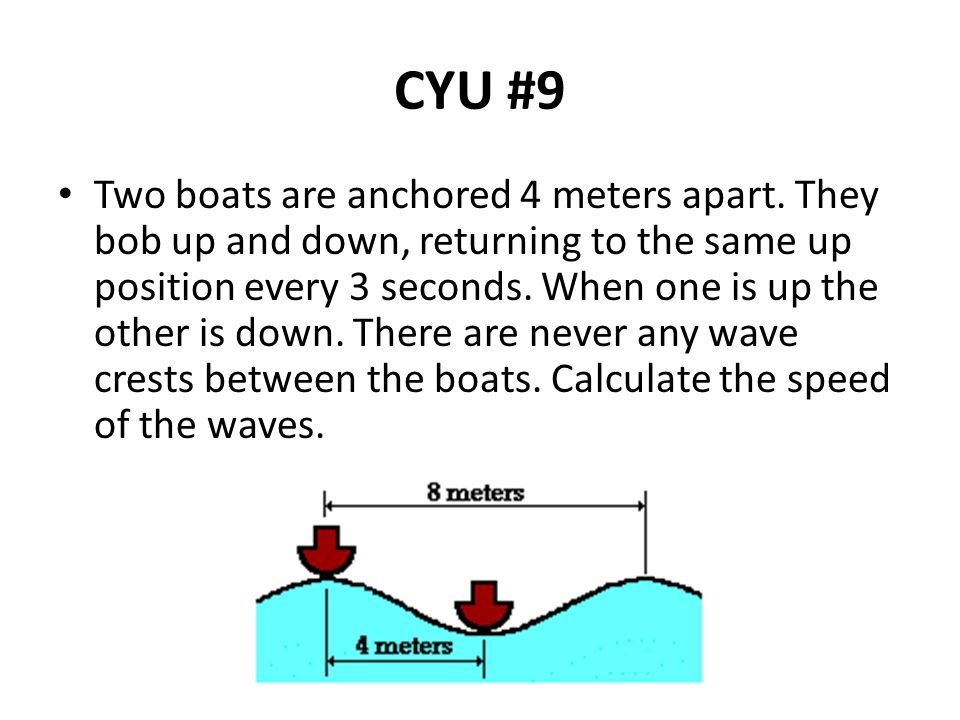 CYU #9 Two boats are anchored 4 meters apart.