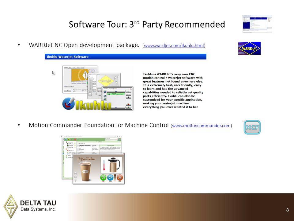 Software Tour: 3 rd Party Recommended WARDJet NC Open development package. (www.wardjet.com/ikuhlu.html)www.wardjet.com/ikuhlu.html Motion Commander F