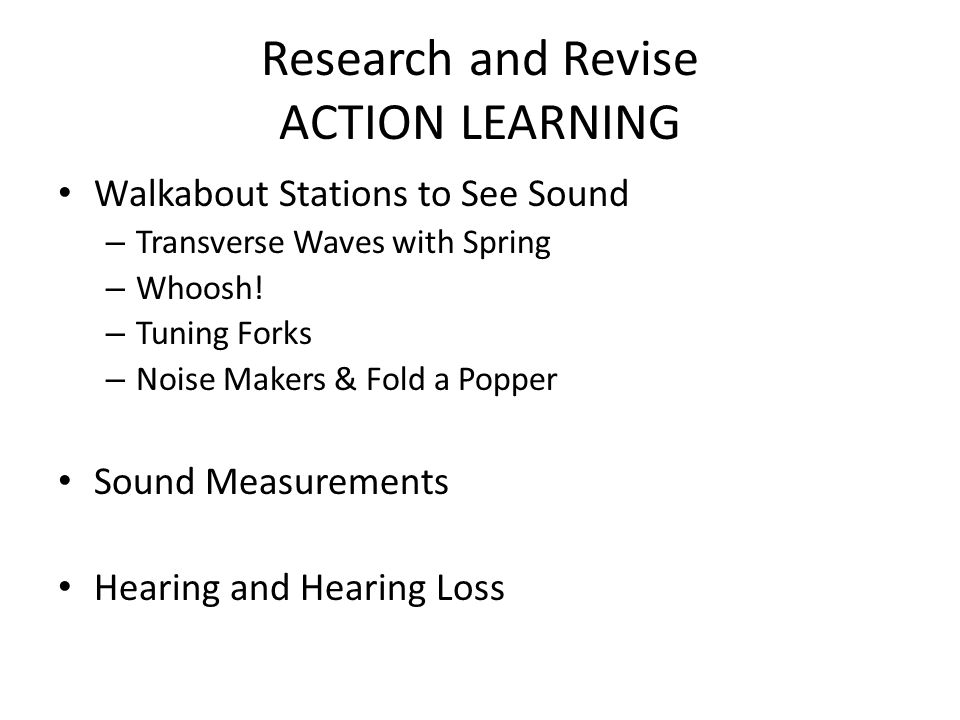 Research and Revise ACTION LEARNING Walkabout Stations to See Sound – Transverse Waves with Spring – Whoosh.