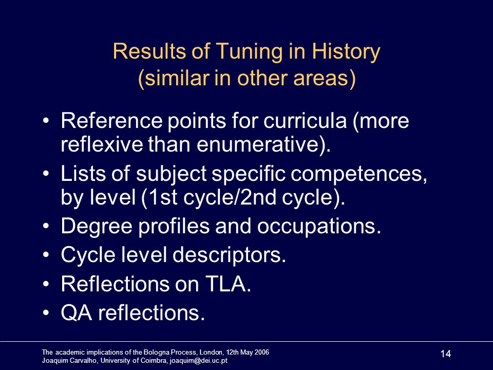 The academic implications of the Bologna Process, London, 12th May 2006 Joaquim Carvalho, University of Coimbra, joaquim@dei.uc.pt 14 Results of Tunin